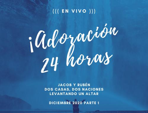 Adoración 24 horas / Jacob y Rubén 2020 – Parte 1/2